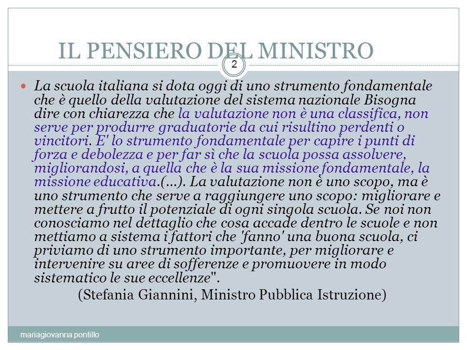 IL PENSIERO DEL MINISTRO mariagiovanna pontillo 2 La scuola italiana si dota oggi di uno strumento fondamentale che è quello della valutazione del sis