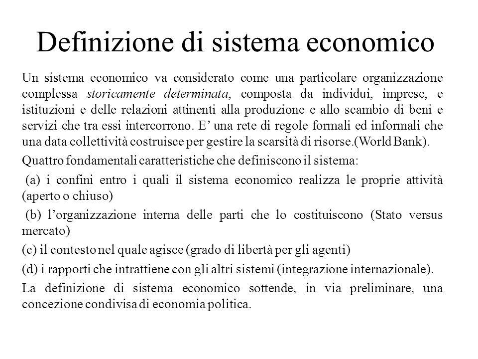 Definizione di sistema economico Un sistema economico va considerato come una particolare organizzazione complessa storicamente determinata, composta