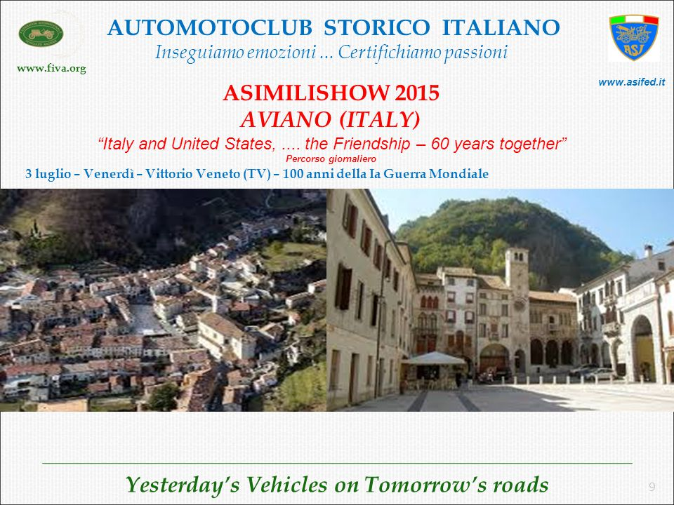 www.fiva.org Yesterday's Vehicles on Tomorrow's roads AUTOMOTOCLUB STORICO ITALIANO Inseguiamo emozioni...
