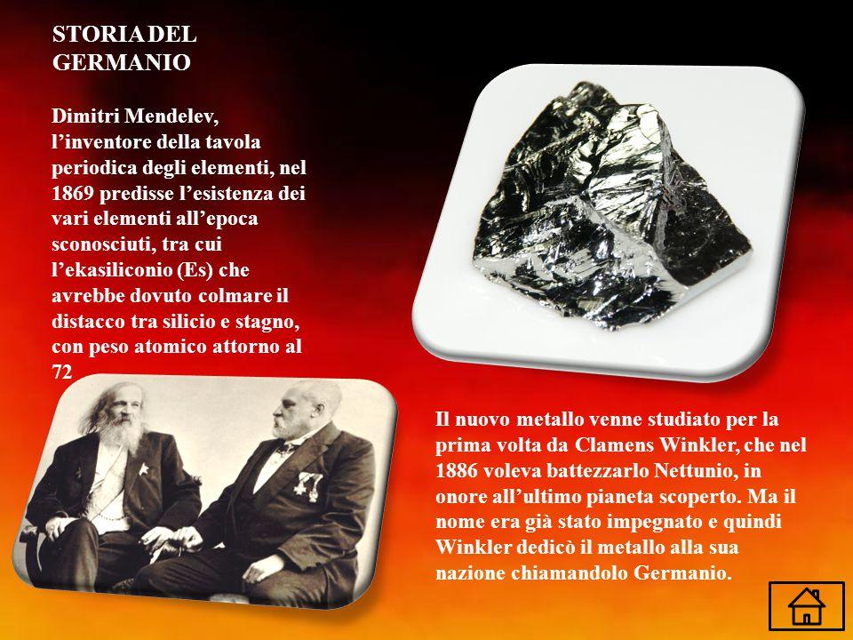 STORIA DEL GERMANIO Dimitri Mendelev, l'inventore della tavola periodica degli elementi, nel 1869 predisse l'esistenza dei vari elementi all'epoca sco
