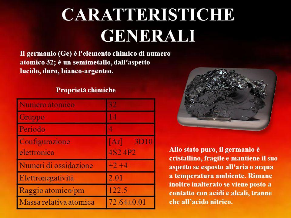 CARATTERISTICHE GENERALI Il germanio (Ge) è l'elemento chimico di numero atomico 32; è un semimetallo, dall'aspetto lucido, duro, bianco-argenteo. All