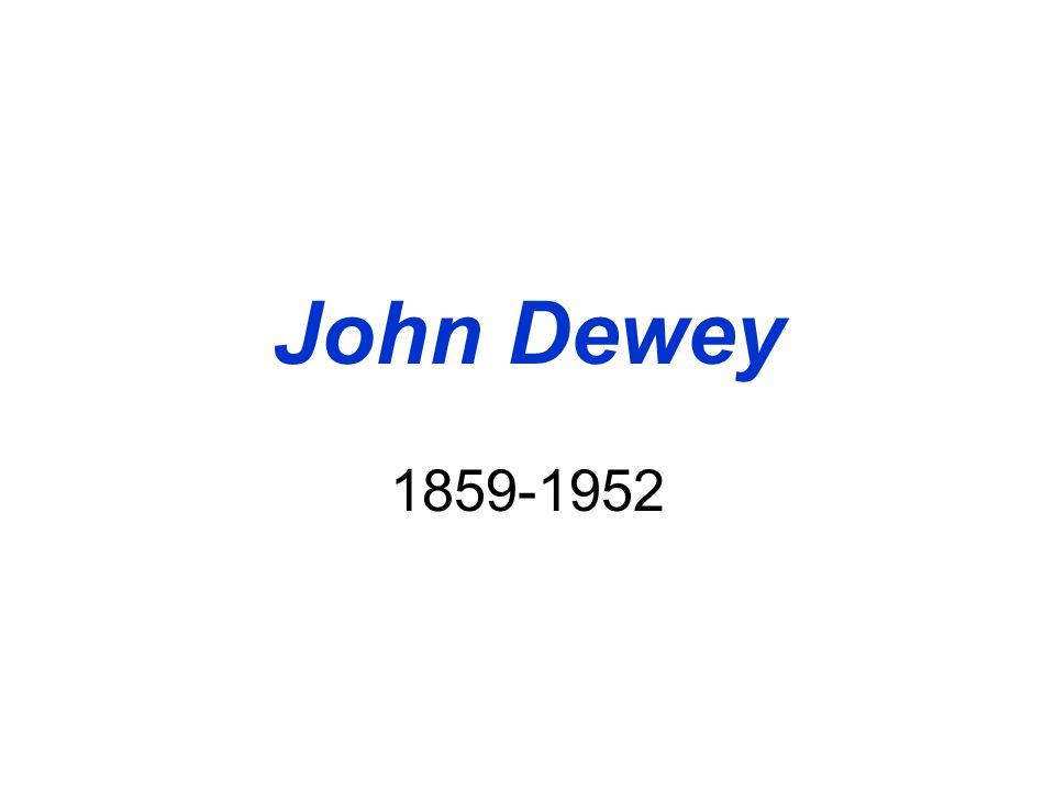 John Dewey 1859-1952