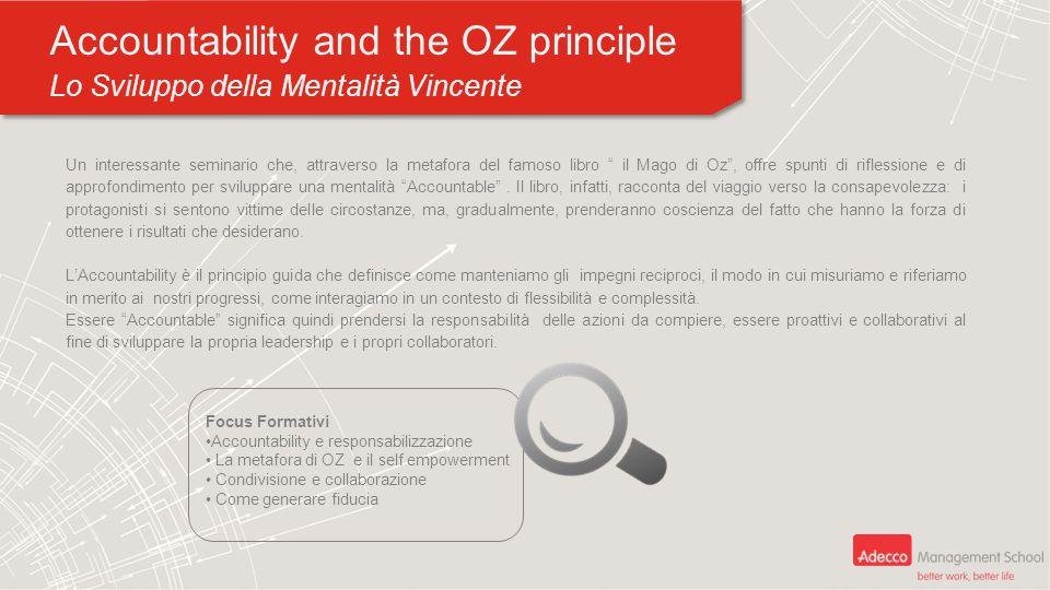Accountability and the OZ principle Lo Sviluppo della Mentalità Vincente Accountability and the OZ principle Lo Sviluppo della Mentalità Vincente Un i