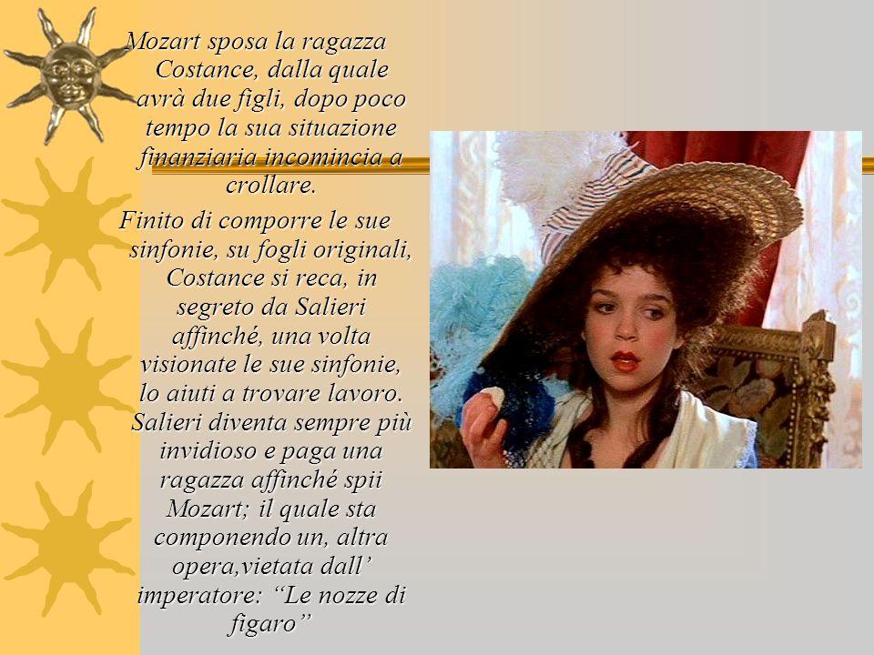 Mozart sposa la ragazza Costance, dalla quale avrà due figli, dopo poco tempo la sua situazione finanziaria incomincia a crollare. Finito di comporre