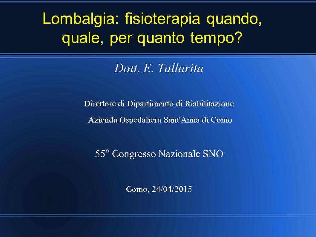 Dott. E. Tallarita Direttore di Dipartimento di Riabilitazione Azienda Ospedaliera Sant'Anna di Como 55° Congresso Nazionale SNO Como, 24/04/2015 Lomb