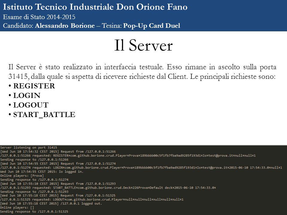 Il Server Il Server è stato realizzato in interfaccia testuale.