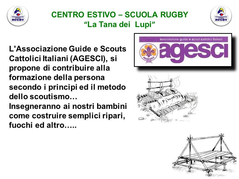 """CENTRO ESTIVO – SCUOLA RUGBY """" La Tana dei Lupi """" L'Associazione Guide e Scouts Cattolici Italiani (AGESCI), si propone di contribuire alla formazione"""