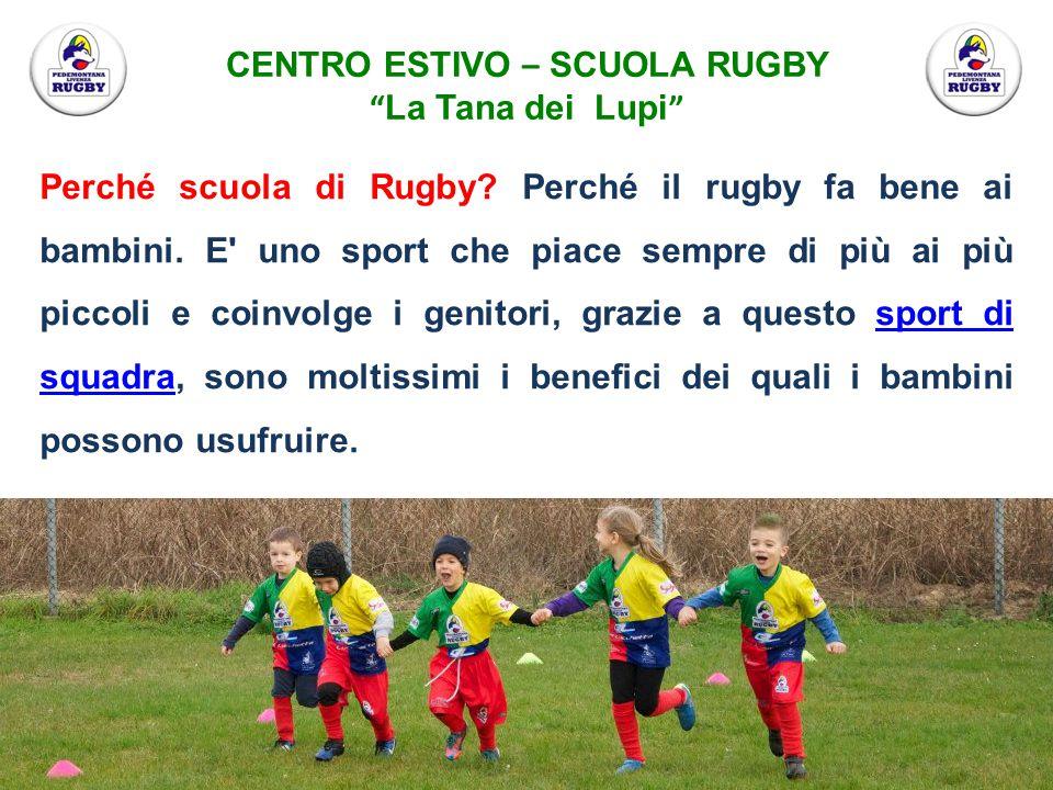 Perché scuola di Rugby? Perché il rugby fa bene ai bambini. E' uno sport che piace sempre di più ai più piccoli e coinvolge i genitori, grazie a quest