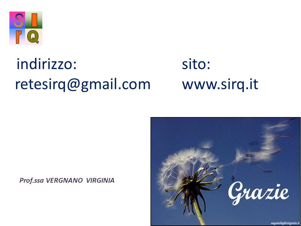 indirizzo: retesirq@gmail.com sito: www.sirq.it Prof.ssa VERGNANO VIRGINIA