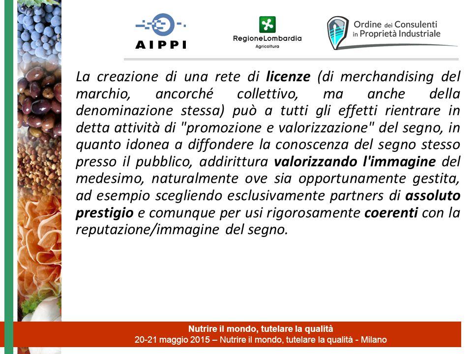 Nutrire il mondo, tutelare la qualità 20-21 maggio 2015 – Nutrire il mondo, tutelare la qualità - Milano La creazione di una rete di licenze (di merch