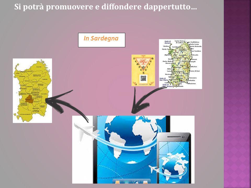 Si potrà promuovere e diffondere dappertutto… In Sardegna
