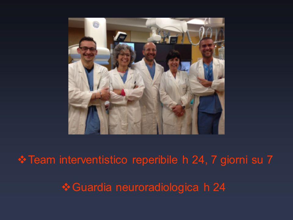  Team interventistico reperibile h 24, 7 giorni su 7  Guardia neuroradiologica h 24