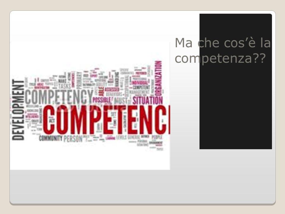 La competenza secondo Le Boterf Riconoscimento sociale Processo Ovvero la si esprime mentre la si agisce Prospettiva attoriale