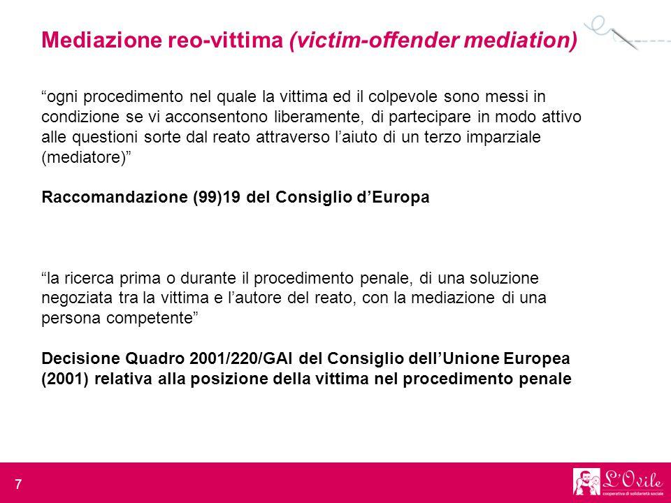 """7 Mediazione reo-vittima (victim-offender mediation) """"ogni procedimento nel quale la vittima ed il colpevole sono messi in condizione se vi acconsento"""