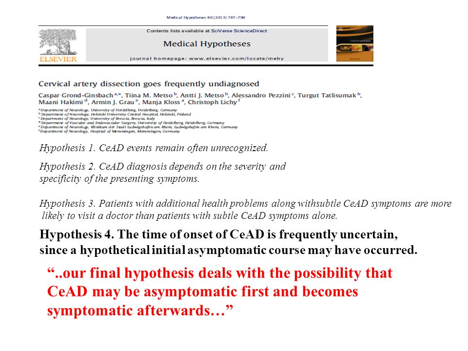 Hypothesis 1. CeAD events remain often unrecognized. Hypothesis 2. CeAD diagnosis depends on the severity and specificity of the presenting symptoms.