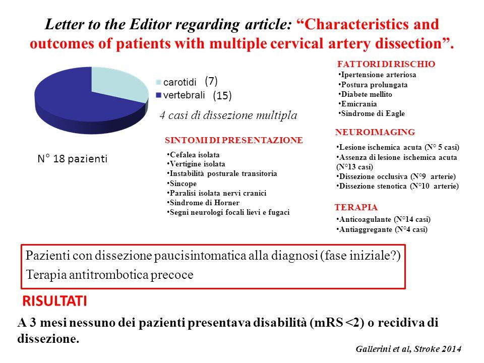 (7) (15) 4 casi di dissezione multipla Cefalea isolata Vertigine isolata Instabilità posturale transitoria Sincope Paralisi isolata nervi cranici Sind