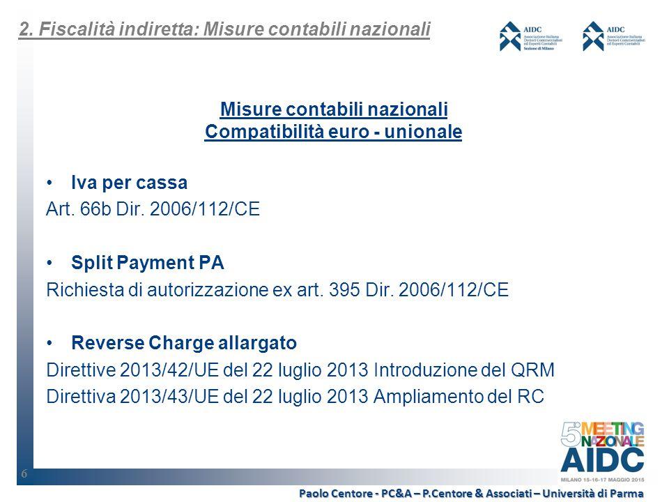 6 Misure contabili nazionali Compatibilità euro - unionale Iva per cassa Art.