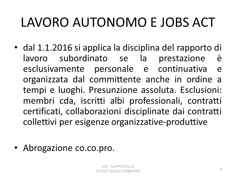 LAVORO AUTONOMO E JOBS ACT dal 1.1.2016 si applica la disciplina del rapporto di lavoro subordinato se la prestazione è esclusivamente personale e con