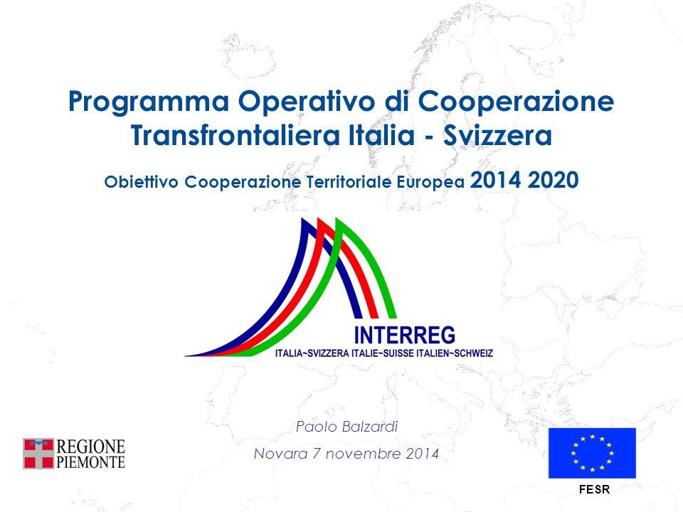 Programma Operativo di Cooperazione Transfrontaliera Italia - Svizzera Obiettivo Cooperazione Territoriale Europea 2014 2020 Paolo Balzardi Novara 7 n