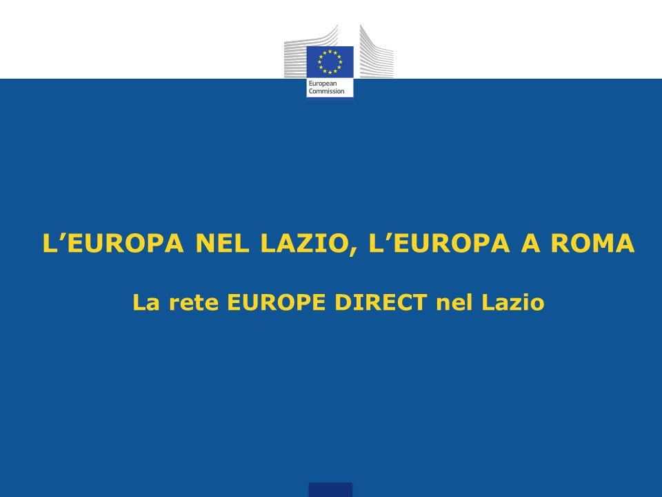 L'EUROPA NEL LAZIO, L'EUROPA A ROMA La rete EUROPE DIRECT nel Lazio