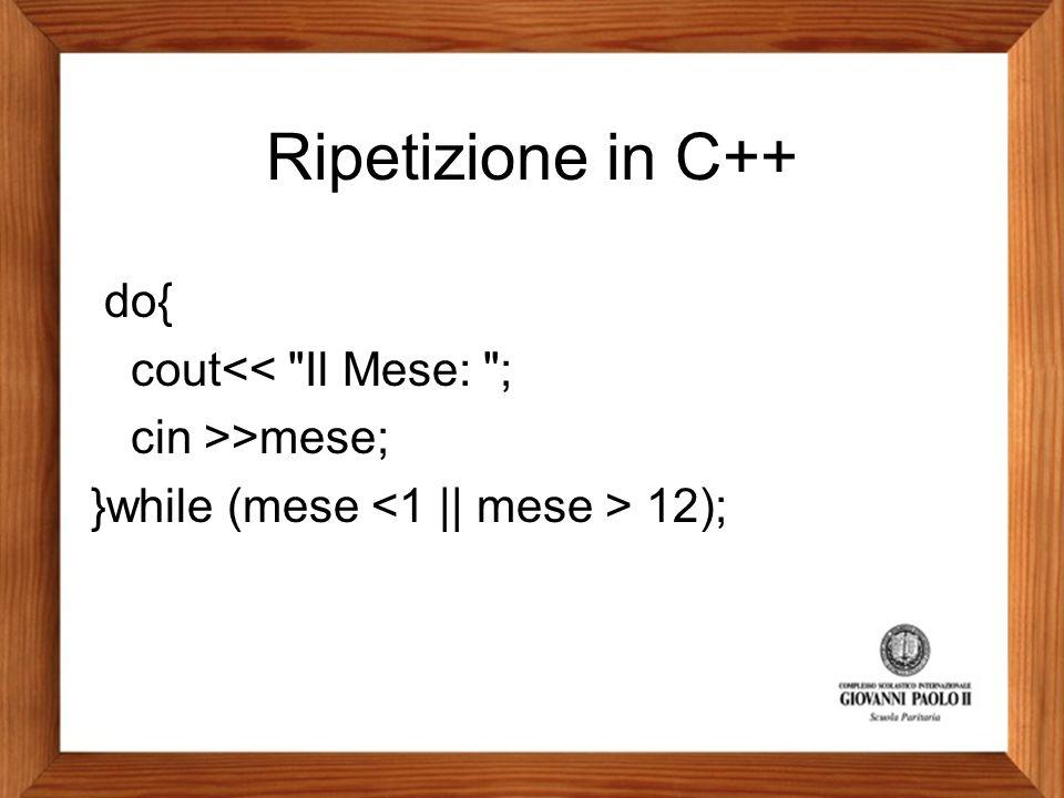 Ripetizione in C++ do{ cout<<