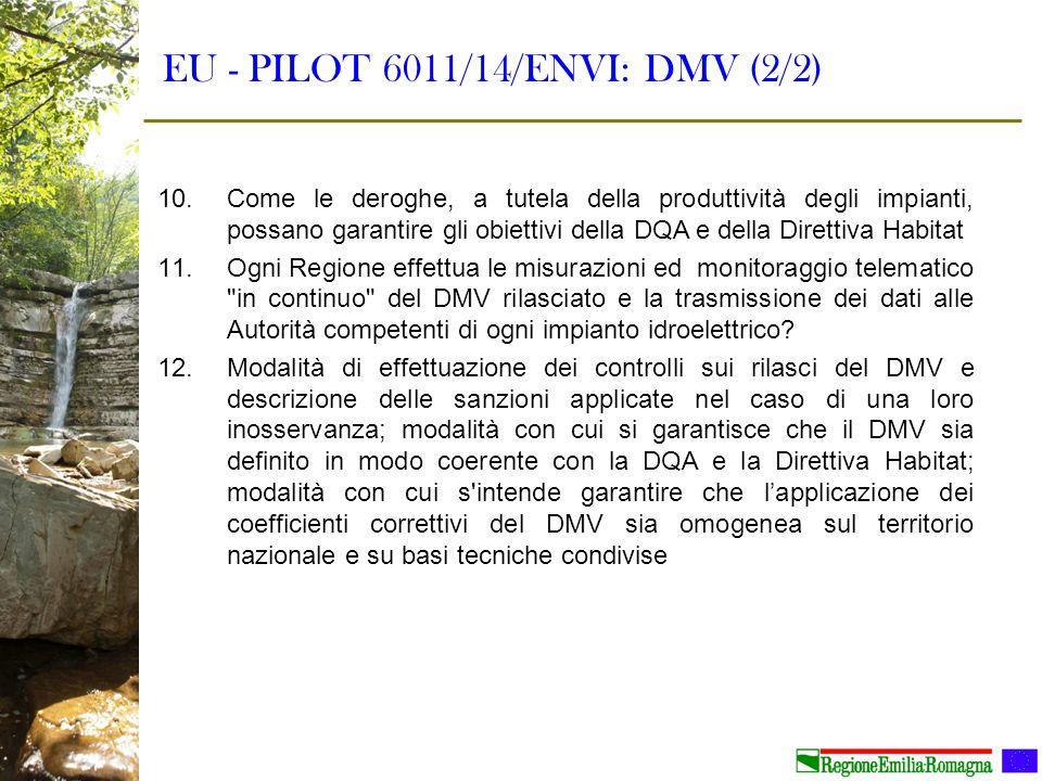 EU - PILOT 6011/14/ENVI: DMV (2/2) 10.Come le deroghe, a tutela della produttività degli impianti, possano garantire gli obiettivi della DQA e della D