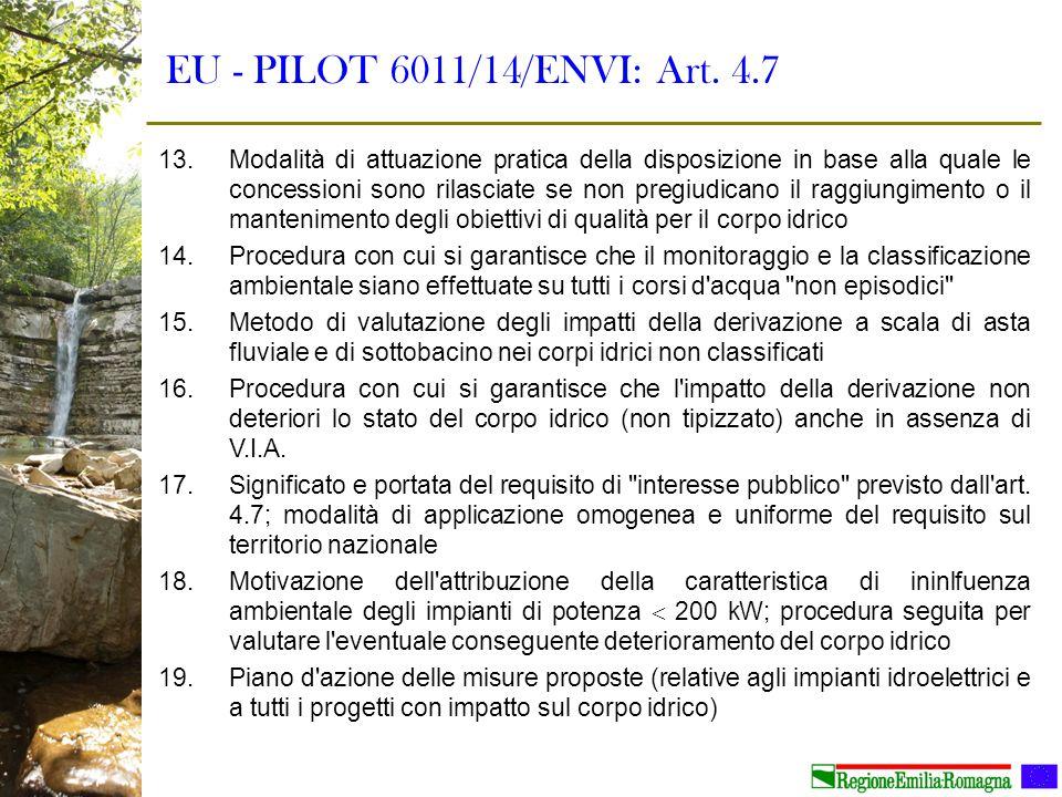 EU - PILOT 6011/14/ENVI: Art. 4.7 13.Modalità di attuazione pratica della disposizione in base alla quale le concessioni sono rilasciate se non pregiu