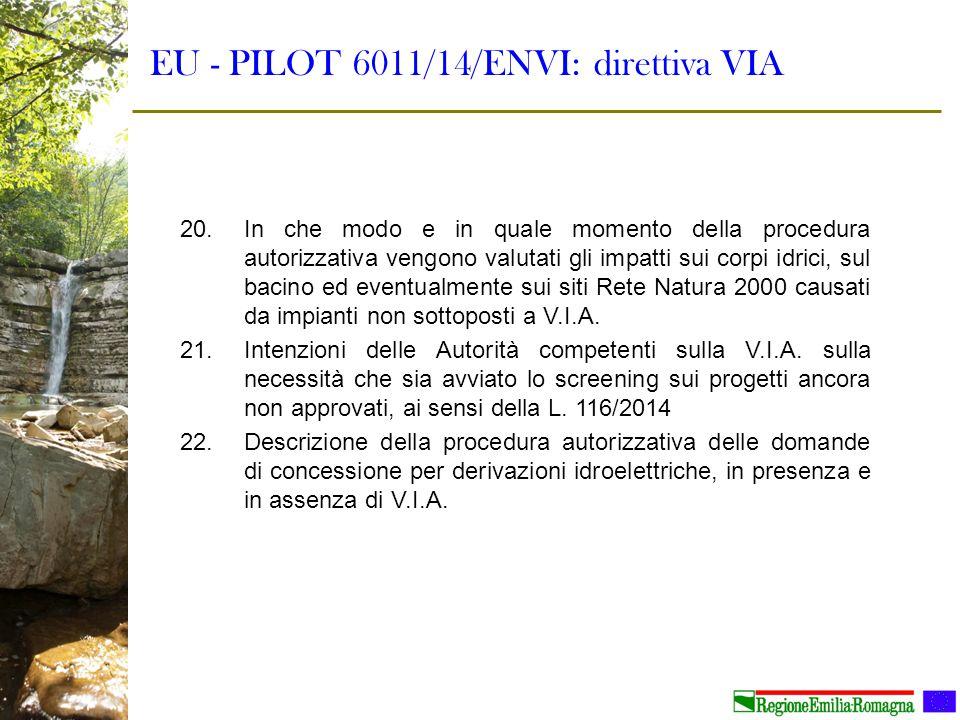 EU - PILOT 6011/14/ENVI: direttiva VIA 20.In che modo e in quale momento della procedura autorizzativa vengono valutati gli impatti sui corpi idrici,