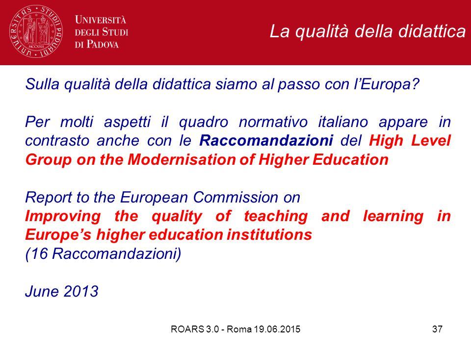 ROARS 3.0 - Roma 19.06.201537 Sulla qualità della didattica siamo al passo con l'Europa.