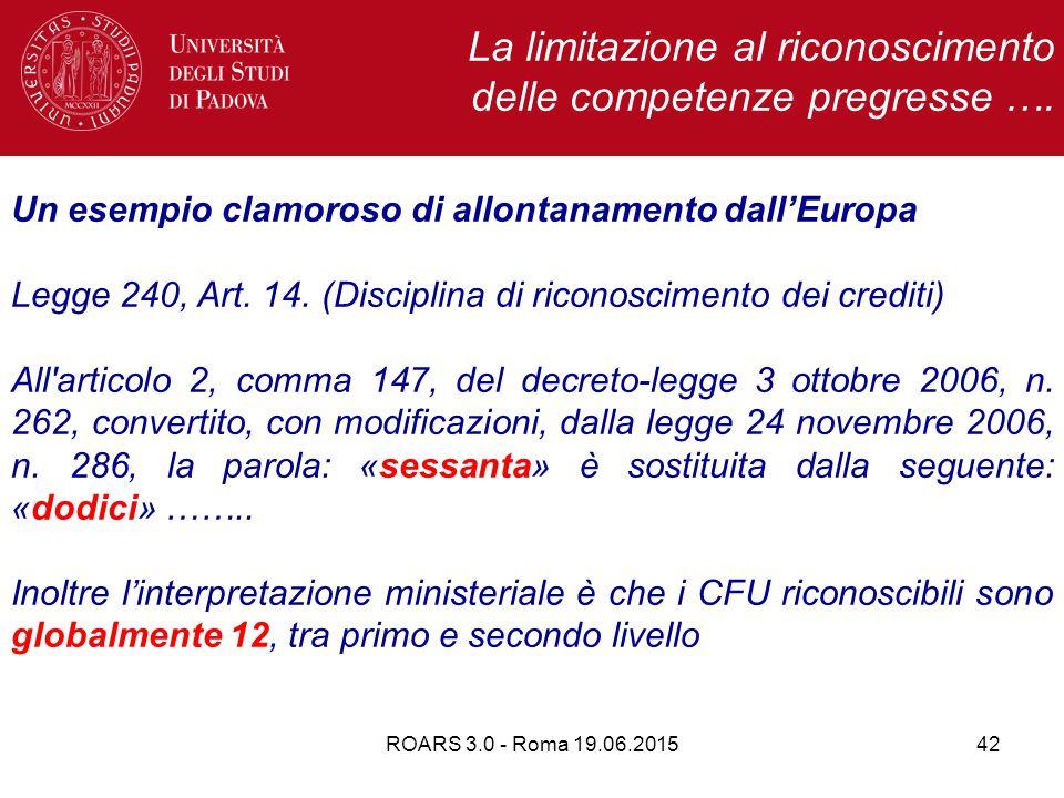 ROARS 3.0 - Roma 19.06.201542 Un esempio clamoroso di allontanamento dall'Europa Legge 240, Art.