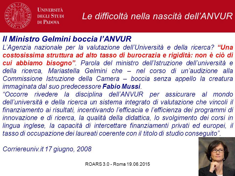 ROARS 3.0 - Roma 19.06.201549 Il Ministro Gelmini boccia l'ANVUR L'Agenzia nazionale per la valutazione dell'Università e della ricerca.