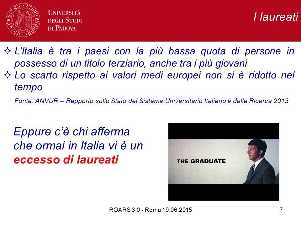 ROARS 3.0 - Roma 19.06.20158 Studenti Diminuzione delle immatricolazioni  Gli immatricolati sono scesi da 338.482 (nel 2003-2004) a 280.144 (nel 2011-2012).