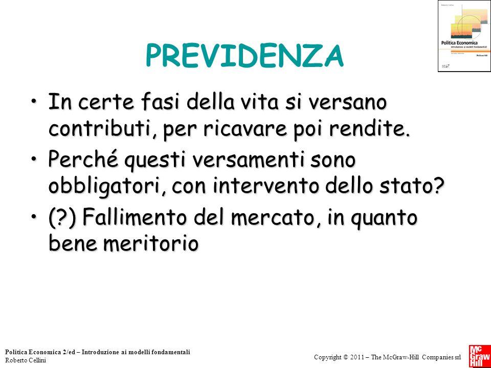 Copyright © 2011 – The McGraw-Hill Companies srl Politica Economica 2/ed – Introduzione ai modelli fondamentali Roberto Cellini PREVIDENZA In certe fa