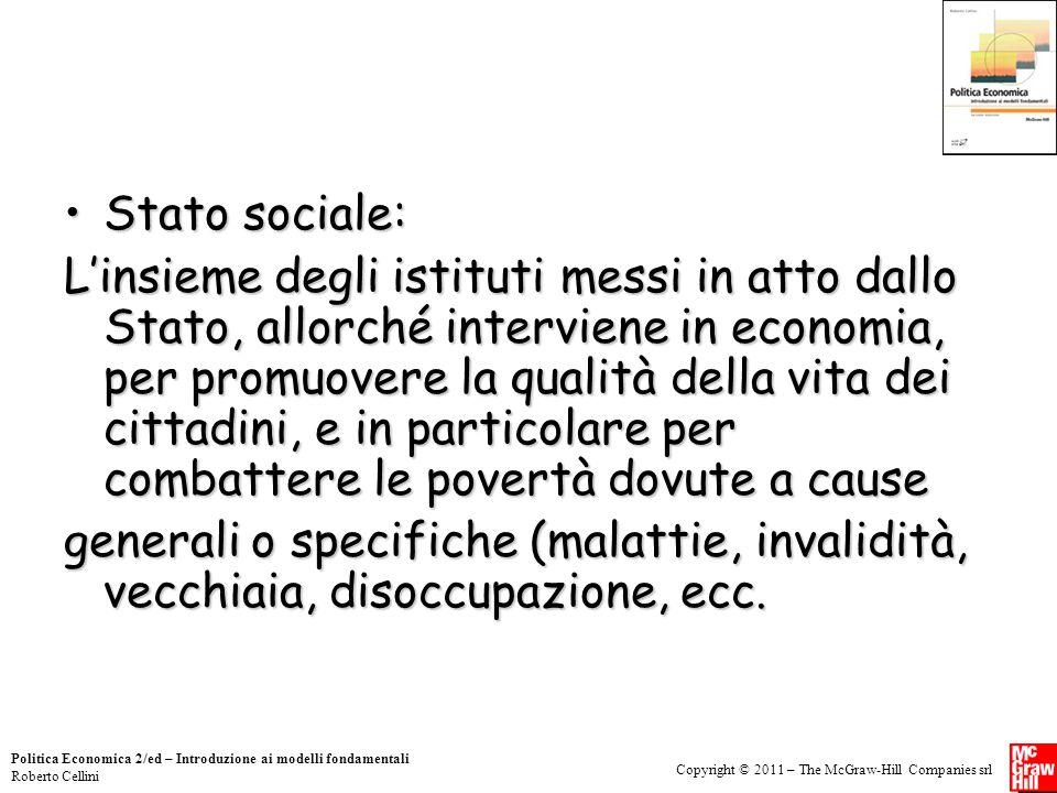 Copyright © 2011 – The McGraw-Hill Companies srl Politica Economica 2/ed – Introduzione ai modelli fondamentali Roberto Cellini Stato sociale:Stato so