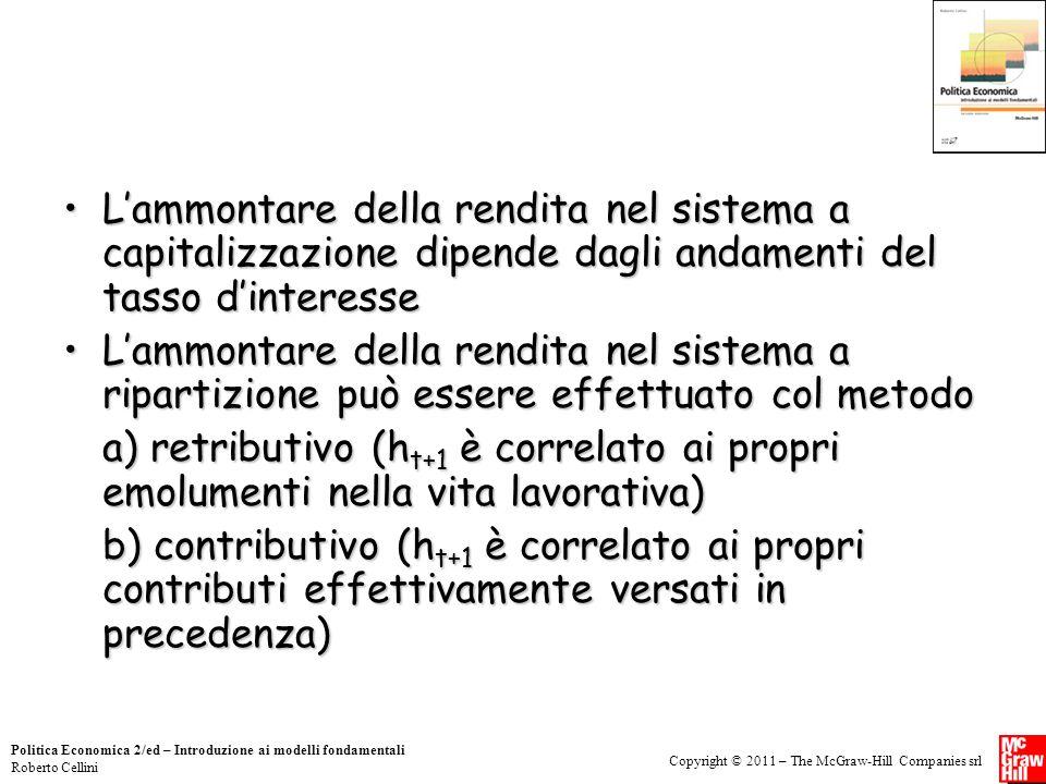Copyright © 2011 – The McGraw-Hill Companies srl Politica Economica 2/ed – Introduzione ai modelli fondamentali Roberto Cellini L'ammontare della rend