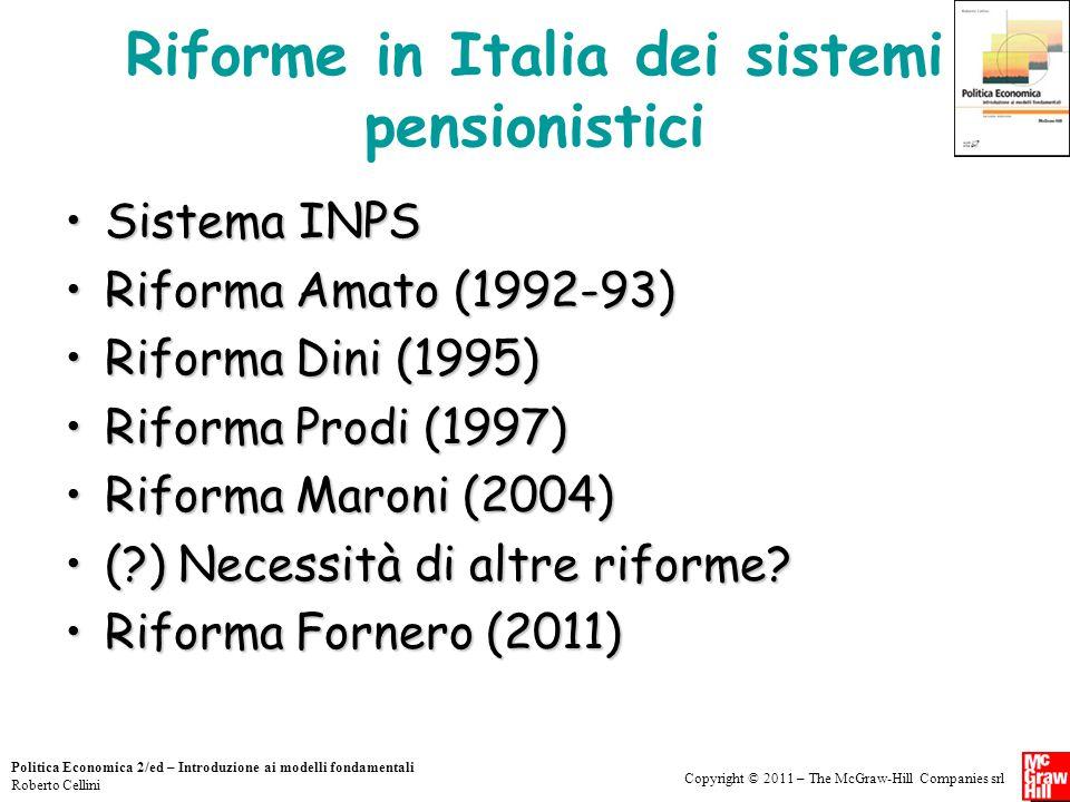 Copyright © 2011 – The McGraw-Hill Companies srl Politica Economica 2/ed – Introduzione ai modelli fondamentali Roberto Cellini Riforme in Italia dei