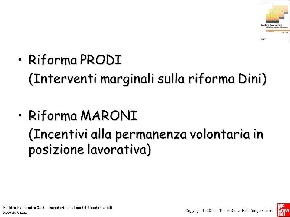 Copyright © 2011 – The McGraw-Hill Companies srl Politica Economica 2/ed – Introduzione ai modelli fondamentali Roberto Cellini Riforma PRODIRiforma P