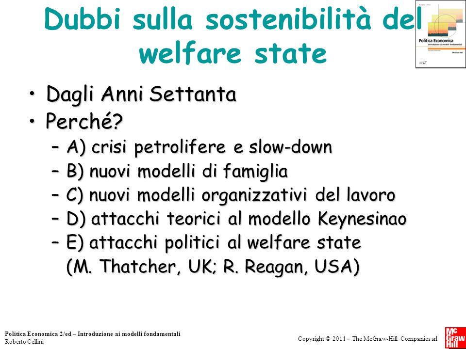 Copyright © 2011 – The McGraw-Hill Companies srl Politica Economica 2/ed – Introduzione ai modelli fondamentali Roberto Cellini Dubbi sulla sostenibil