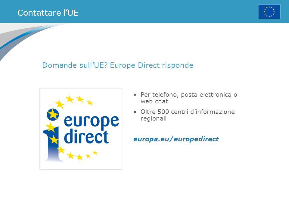 Contattare l'UE Domande sull'UE? Europe Direct risponde Per telefono, posta elettronica o web chat Oltre 500 centri d'informazione regionali europa.eu