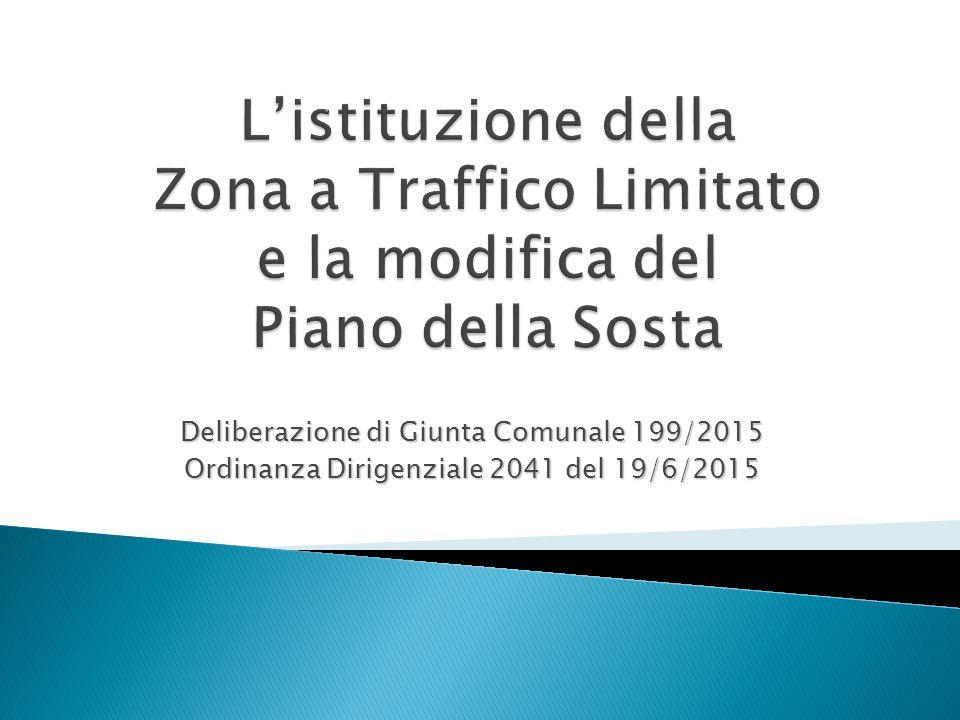Deliberazione di Giunta Comunale 199/2015 Ordinanza Dirigenziale 2041 del 19/6/2015