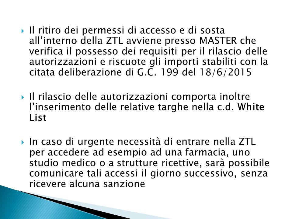  Il ritiro dei permessi di accesso e di sosta all'interno della ZTL avviene presso MASTER che verifica il possesso dei requisiti per il rilascio delle autorizzazioni e riscuote gli importi stabiliti con la citata deliberazione di G.C.
