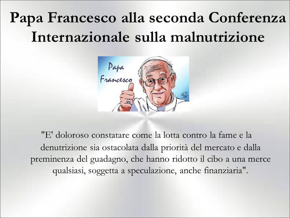 Papa Francesco alla seconda Conferenza Internazionale sulla malnutrizione