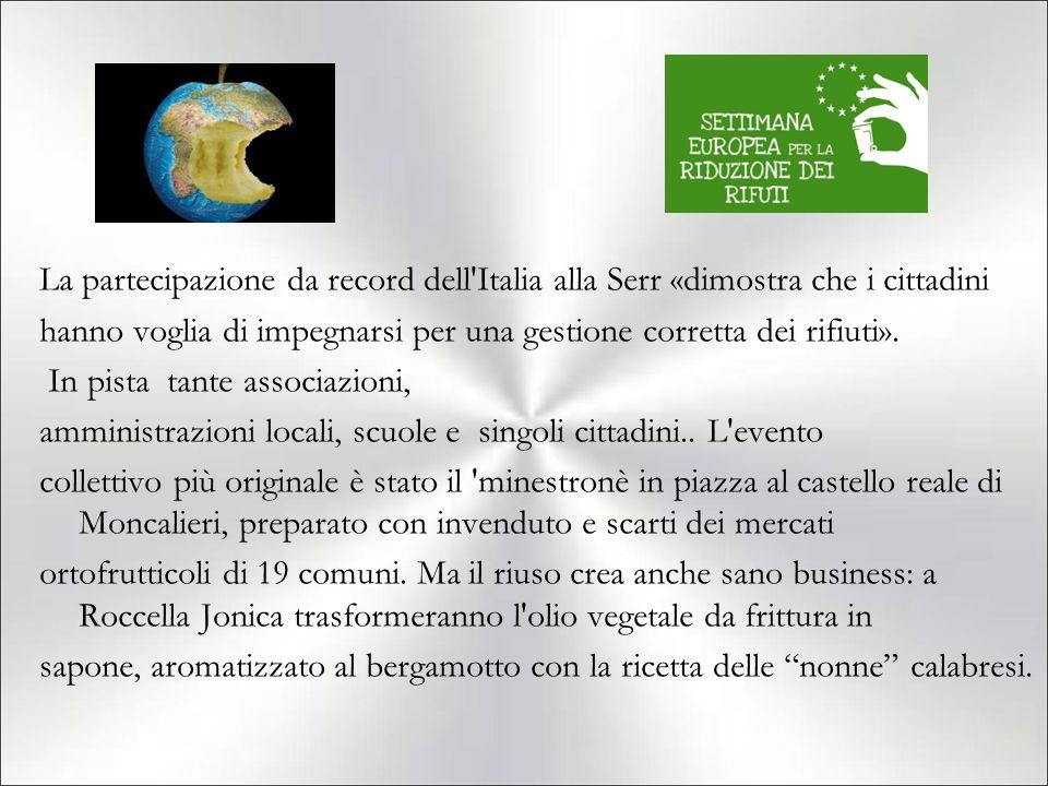 La partecipazione da record dell'Italia alla Serr «dimostra che i cittadini hanno voglia di impegnarsi per una gestione corretta dei rifiuti». In pist