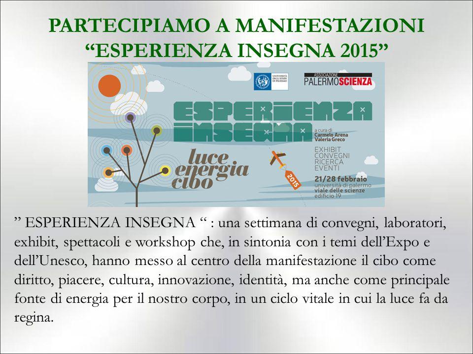 """PARTECIPIAMO A MANIFESTAZIONI """"ESPERIENZA INSEGNA 2015"""" """" ESPERIENZA INSEGNA """" : una settimana di convegni, laboratori, exhibit, spettacoli e workshop"""