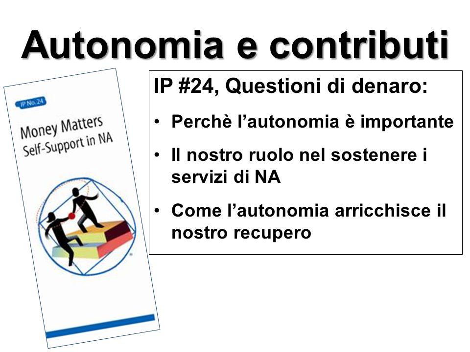 IP #24, Questioni di denaro: Perchè l'autonomia è importante Il nostro ruolo nel sostenere i servizi di NA Come l'autonomia arricchisce il nostro recupero Autonomia e contributi