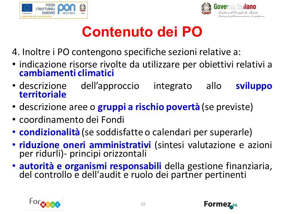 Contenuto dei PO 4. Inoltre i PO contengono specifiche sezioni relative a: indicazione risorse rivolte da utilizzare per obiettivi relativi a cambiame