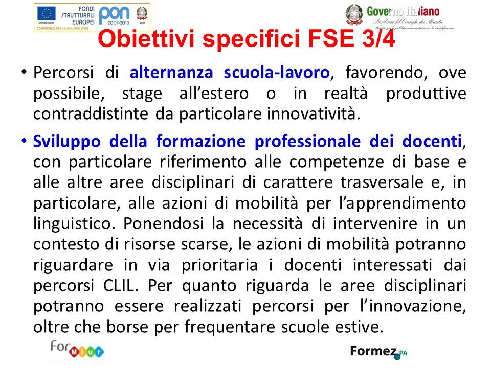 Obiettivi specifici FSE 3/4 Percorsi di alternanza scuola-lavoro, favorendo, ove possibile, stage all'estero o in realtà produttive contraddistinte da