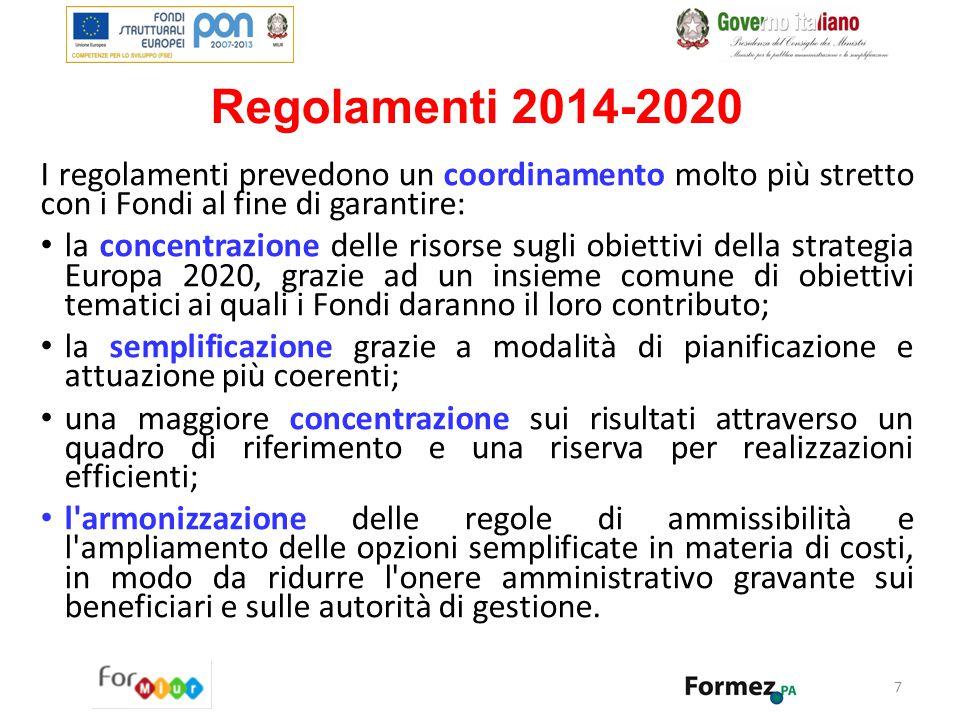 7 Regolamenti 2014-2020 I regolamenti prevedono un coordinamento molto più stretto con i Fondi al fine di garantire: la concentrazione delle risorse s