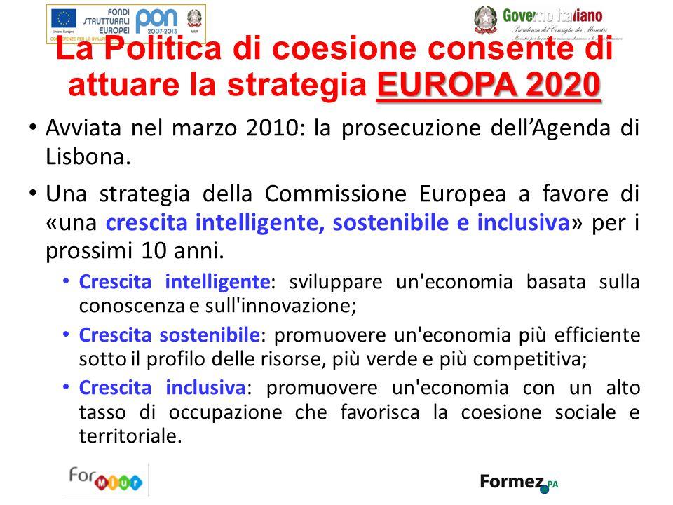 EUROPA 2020 La Politica di coesione consente di attuare la strategia EUROPA 2020 Avviata nel marzo 2010: la prosecuzione dell'Agenda di Lisbona. Una s