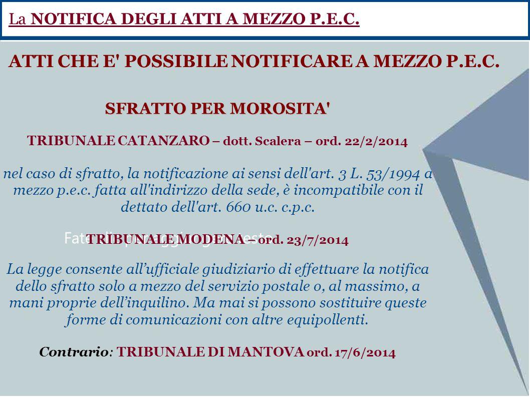 Fate clic per aggiungere testo SFRATTO PER MOROSITA' TRIBUNALE CATANZARO – dott. Scalera – ord. 22/2/2014 nel caso di sfratto, la notificazione ai sen